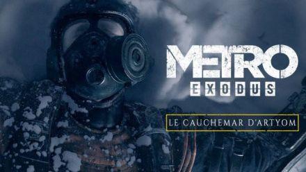 vidéo : Metro Exodus - Le Cauchemar d'Artyom