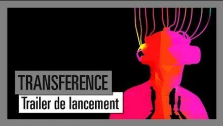Vidéo : Transference : Trailer de lancement