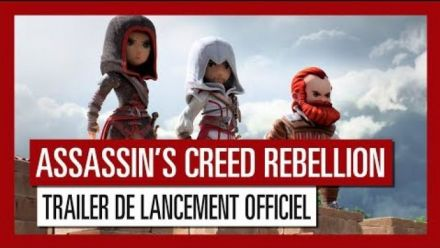 Vidéo : Assassin's Creed Rebellion - trailer de lancement