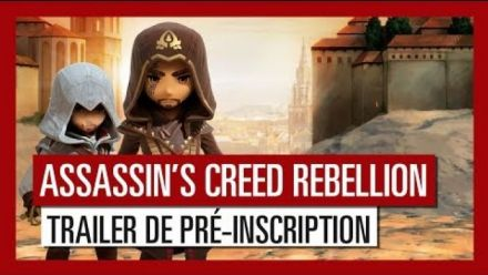 Vidéo : Assassin's Creed Rebellion - Trailer de pré-inscription