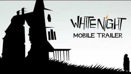 Vid�o : White Night annoncé sur mobiles et tablettes