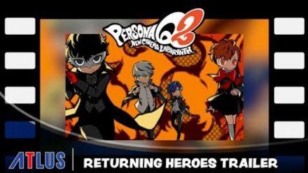 Vidéo : Persona Q2 : Trailer du retour des héros