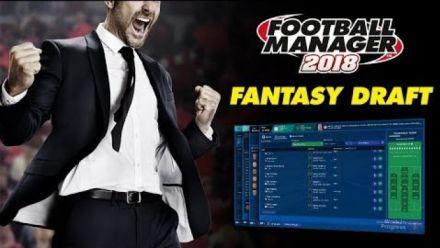 Vidéo : Les améliorations du mode Fantasy Draft dans Football Manager 2018
