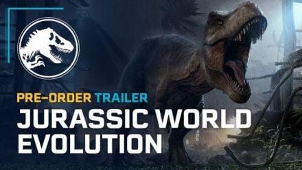Vid�o : Jurassic World Evolution Pre-Order Trailer