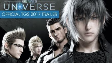 TGS 2017 : Trailer de Final Fantasy XV Universe