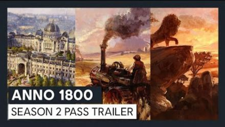Vid�o : ANNO 1800 - Season 2 Pass trailer [Officiel]