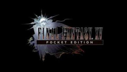 Vid�o : Final Fantasy XV Pocket Edition : Trailer de novembre
