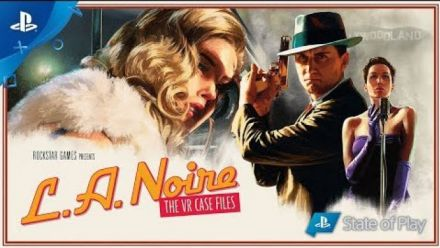 Vidéo : L.A. Noire The VR Case Files : Trailer State of Play