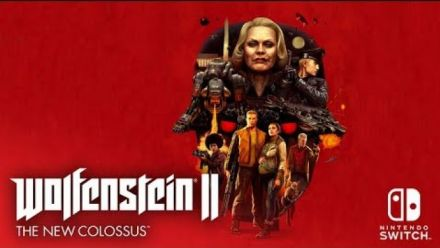 Vid�o : Wolfenstein II : Trailer de sortie sur Switch
