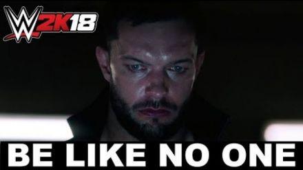 Vid�o : WWE 2K18 - Be Like No One [International]