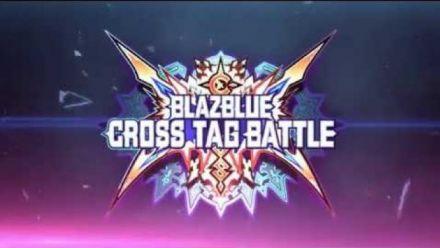 Vid�o : BlazBlue Cross Tag Battle - Trailer de lancement