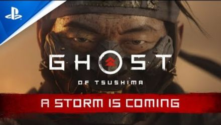 "vidéo : Ghost of Tsushima : Bande-annonce ""A Storm is Coming"""
