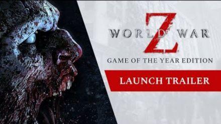 Vid�o : World War Z - GOTY Edition Launch Trailer