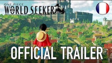 Vidéo : One Piece World Seeker : Bande-annonce en Français