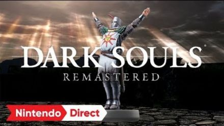Vid�o : Dark Souls Remastered sur Nintendo Switch Direct 8 mars 2018