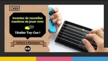 Vidéo : Nintendo Labo : Créer une guitare grâce à l'Atelier Toy-Con