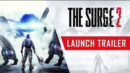Vidéo : The Surge 2 - Launch Trailer