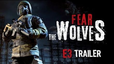 Vidéo : Fear the Wolves E3 Trailer