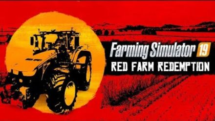 Vid�o : Farming Simulator 19 : RED FARM REDEMPTION
