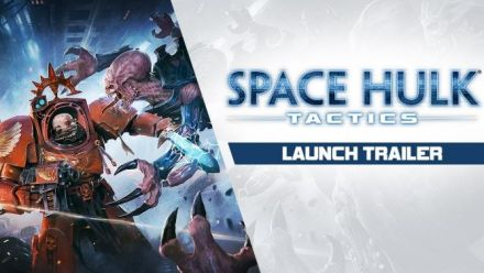 Vid�o : Space Hulk: Tactics, lancement
