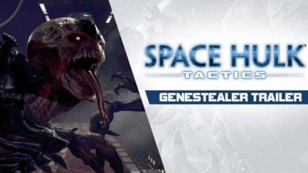 Vid�o : Space Hulk: Tactics - Genestealer Trailer