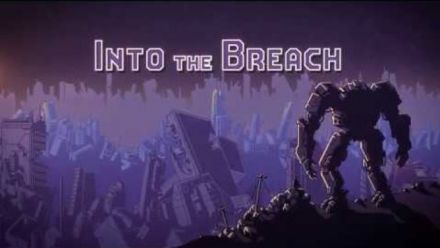 Vidéo : Into the Breach : Trailer de lancement