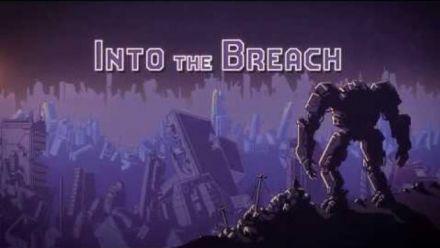 Vid�o : Into the Breach : Trailer de lancement