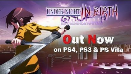 Vid�o : Under Night In-Birth EXE : Late[st] - Trailer de lancement