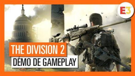 vidéo : The Division 2 : Le trailer de gameplay E3 2018
