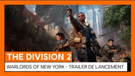 Vid�o : The Division 2 Warlords of New York : Trailer de lancement