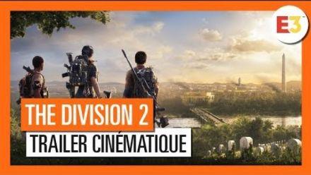 vidéo : The Division 2 : Trailer cinématique E3 2018