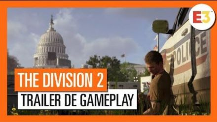 vidéo : The Division 2 - Trailer de Gameplay E3 2018 [OFFICIEL] VOSTFR HD 4K