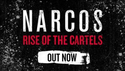 Vidéo : Narcos: Rise of the Cartels  Launch Trailer