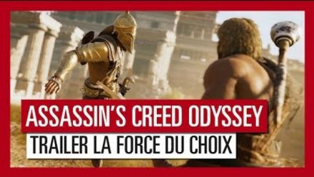 "Assassin's Creed Odyssey - Trailer ""La Force du Choix"" (VF)"