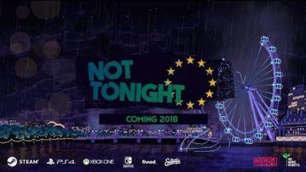 Vidéo : Not Tonight : Trailer d'annonce