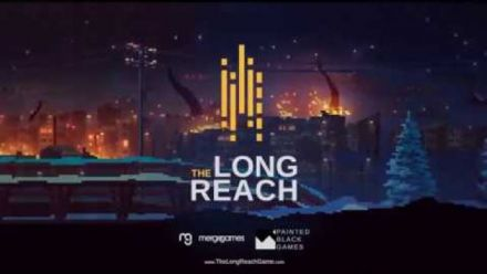 Vidéo : The Long Reach : Teaser Trailer