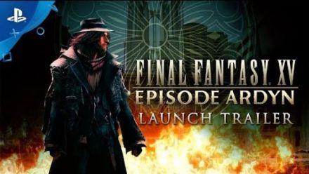 Vid�o : Final Fantasy XV Episode Ardyn : Trailer de sortie