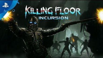 Vidéo : Killing Floor Incursion (PSVR) - Trailer de lancement PS4