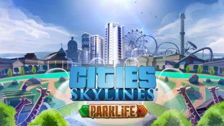 Vidéo : Cities: Skylines - Parklife trailer
