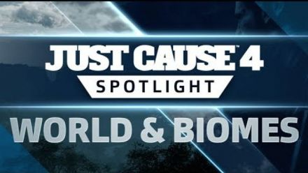 Just Cause 4 : SPOTLIGHT World and Biomes