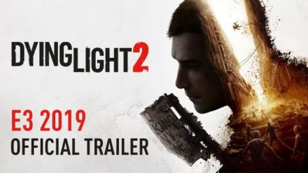 Vid�o : Dying Light 2 - Trailer E3 2019