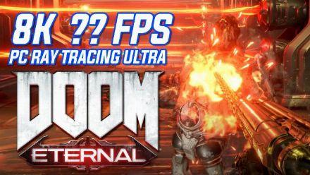 Vid�o : DOOM Eternal en 8K Ray Tracing Ultra, à combien de fps peut-il tourner ? Notre gameplay MAISON