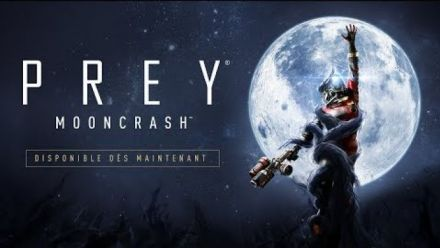Vidéo : Prey Mooncrazsh : Trailer de lancement