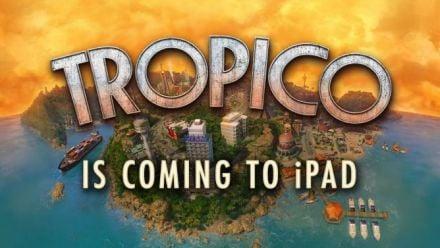 Vidéo : Tropico arrive sur iPad