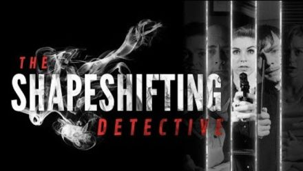 Vidéo : The Shapeshifting Detective : Bande-annonce