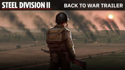 Vidéo : Steel Division 2 - Back To War Trailer