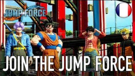 vidéo : JUMP Force - Join the Jump Force (Story Mode trailer Français)
