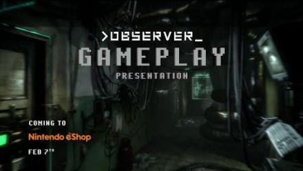 Observer : Gameplay Nintendo Switch
