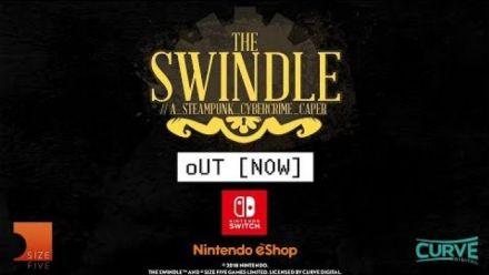 Vidéo : The Swindle : Trailer d'annonce sur Switch