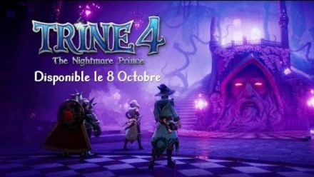 Vidéo : Trine 4 - Bande-annonce avec date de sortie I Disponible le 8 Octobre [FRA]